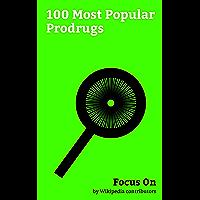Focus On: 100 Most Popular Prodrugs: Prodrug, Heroin, Prednisone, Codeine, Dextromethorphan, Clopidogrel, Lisdexamfetamine, Spironolactone, Carbamazepine, Tamoxifen, etc.