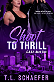Shoot to Thrill: A Colorado Academy for Superior Intellect romantic thriller (CASI Book 2)