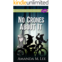 No Crones About It (A Spell's Angels Cozy Mystery Book 2)