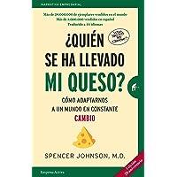 ¿Quién se ha llevado mi queso?: Cómo adaptarnos en un mundo en constante cambio (Narrativa empresarial)