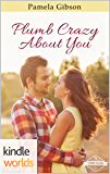St. Helena Vineyard Series: Plumb Crazy About You (Kindle Worlds Novella)