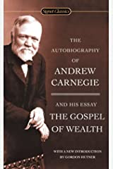 The Autobiography of Andrew Carnegie and the Gospel of Wealth (Signet Classics) Mass Market Paperback