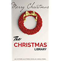The Christmas Library: 250+ Essential Christmas Novels, Poems