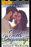 Sweet Beginnings: A Small Town Sweet Romance (Love Happens Book 2)