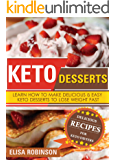 Keto Desserts: Learn How to Make Delicious and Easy Keto Desserts to Lose Weight Fast