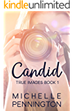 Candid (True Images Series Book 1)