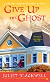 Give Up the Ghost (Haunted Home Renovation)
