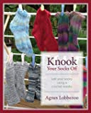 Knook Your Socks Off: Knit Your Socks Using a Crochet Needle