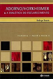 Adorno/Horkheimer: E a dialética do esclarecimento (PAP - Filosofia)