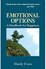 Emotional Options: A Handbook of Happiness Kindle Edition