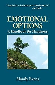 Emotional Options: A Handbook of Happiness