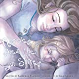 Nursies When the Sun Shines: A little book on nightweaning