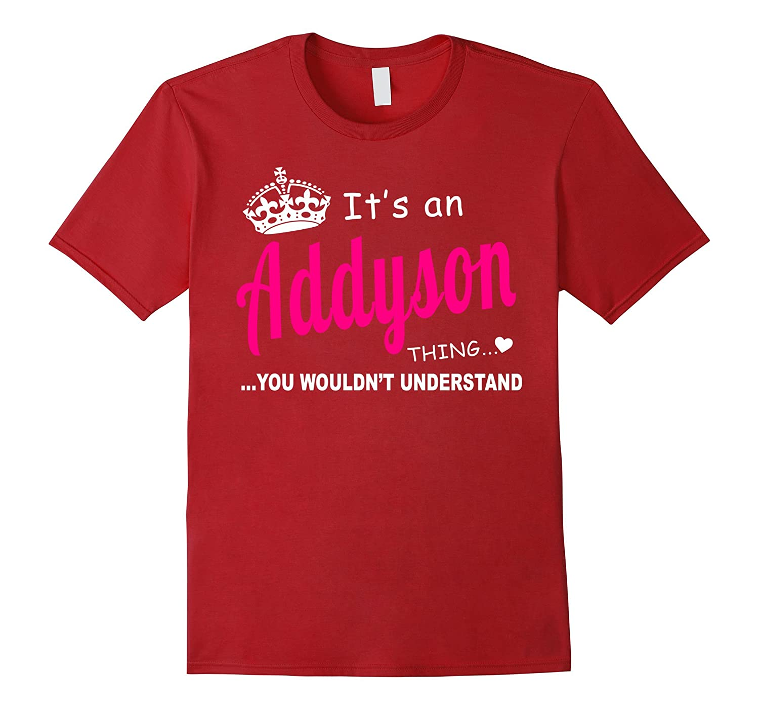 Addyson You Wouldnt Understand Birthday T-Shirt-PL