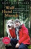 Wolf - Hund - Mensch: Die Geschichte einer jahrtausendealten Beziehung