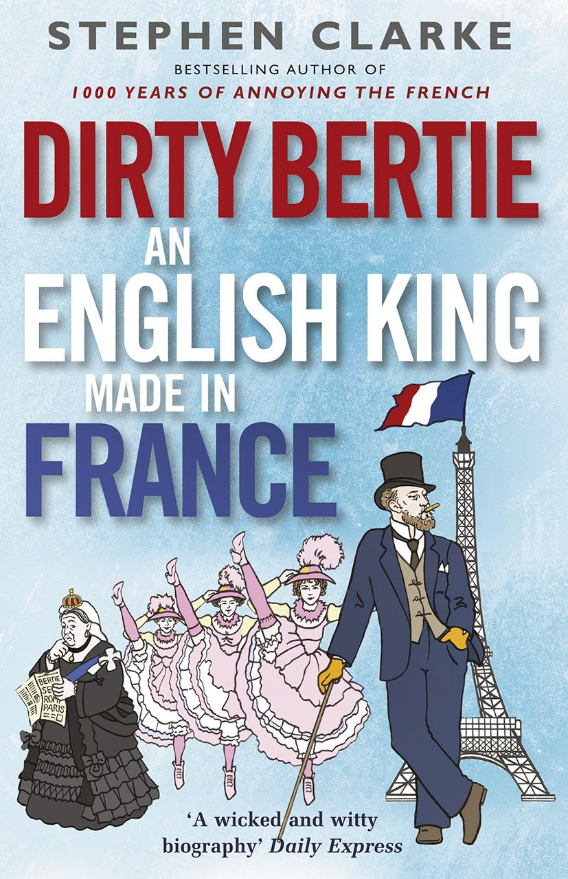 Amazon.com: Dirty Bertie: An English King Made in France (9780099574323):  Stephen Clarke: Books