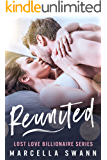 Reunited: A Billionaire Secret Baby Romance (Lost Love Reignited Book 1)