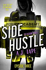 Side Hustle: A Mystery Thriller, Season Two, Episode 3 (Darcy Walker Side Hustle Mystery Series: Season Book 6) Kindle Edition