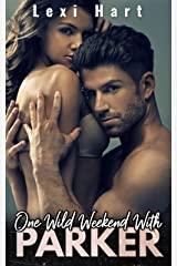 One Wild Weekend With Parker: A Steamy Suspense Romance Kindle Edition