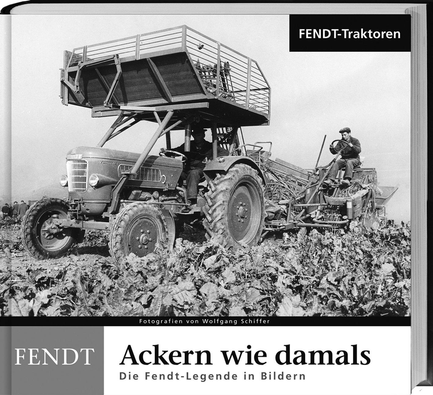 Ackern wie damals - Fendt Traktoren: Die Fendt-Legende in Bildern