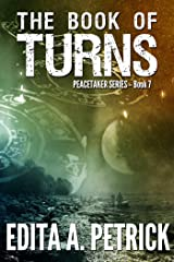The Book of Turns (Peacetaker Series 7) Kindle Edition