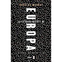La extraña Muerte De Europa: Identidad, Inmigración, Islam (Edaf Ensayo)