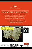 Immagine e relazione: L'immagine nella pratica clinica, nella mediazione e nello psicogiuridico. L'esperienza dei Centri Co.Me.Te (in riga psicologia Vol. 2)
