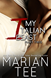 My Italian Beast (Part Two): Contemporary Billionaire Romance (Beasts in Bed Book 4)