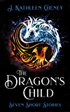 The Dragon's Child: Seven Short Stories