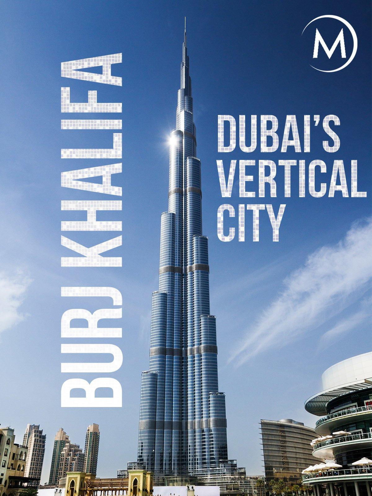 Amazoncom Watch Burj Khalifa Dubais Vertical City Prime Video