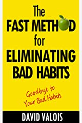 The Fast Method for Eliminating Bad Habits Kindle Edition