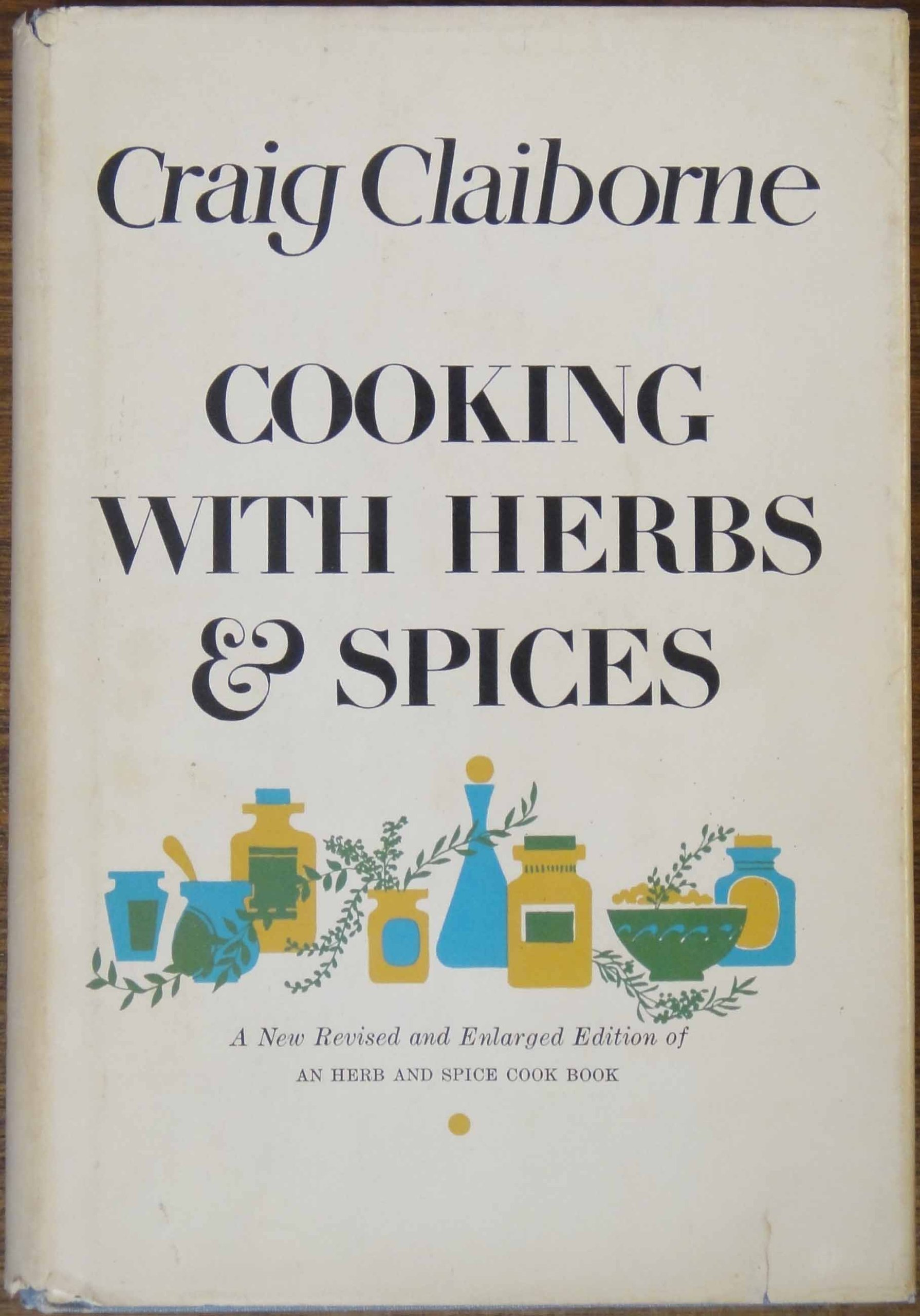 Cooking with Herbs and Spices: Craig Claiborne, Alice Golden