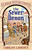 The Roman Mystery Scrolls: The Sewer Demon: Book 1