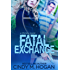 Fatal Exchange (The Watched Series Book 6)
