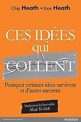 Ces idées qui collent: Pourquoi certaines idées survivent et d'autres meurent (VILLAGE MONDIAL) (French Edition) Kindle Edition