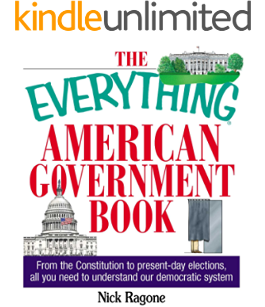 The Everything American Government Book From The Constitution To Present Day Elections All You Need To Understand Our Democratic System Everything Kindle Edition By Ragone Nick Politics Social Sciences Kindle Ebooks