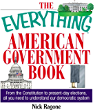 The Everything American Government Book: From the Constitution to Present-Day Elections, All You Need to Understand Our Democratic System (Everything®) (English Edition)