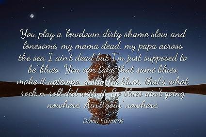 Amazoncom David Edwards Famous Quotes Laminated Poster Print
