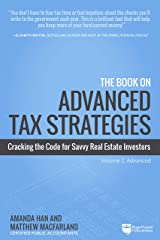 The Book on Advanced Tax Strategies: Cracking the Code for Savvy Real Estate Investors Kindle Edition