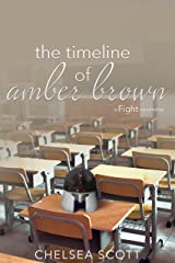 The Timeline of Amber Brown: A Fight Novelette (Response Trilogy, Companion Series Book 1) Kindle Edition