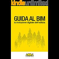 Guida al BIM: la rivoluzione digitale dell'edilizia - Versione KPF NON adattabile ai vecchi dispositivi (Collana BIM Vol. 1)