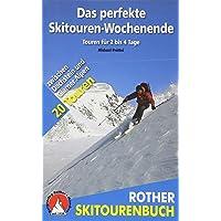 Das perfekte Skitouren-Wochenende: Touren für 2 bis 4 Tage. Zwischen Dachstein und Glarner Alpen. 20 Touren (Rother Wanderbuch)
