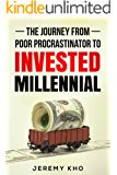 The Journey From Poor Procrastinator to Invested Millennial