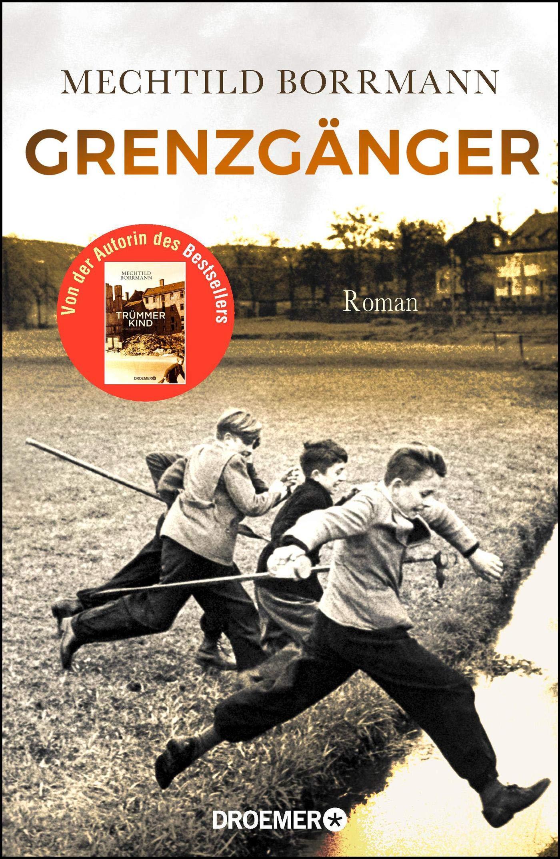 Grenzgänger: Roman. Die Geschichte einer verlorenen Kindheit