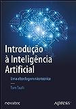 Introdução à Inteligência Artificial: Uma abordagem não técnica