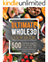 Ultimate Whole30 Cookbook: 500 Everyday Recipes for Eating and Living Healthy
