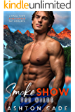 Smoke Show: A Small Town Firefighter Gay Romance (The Wilds)