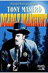 Deadly Manhunt (A Tony Masero Western) Kindle Edition