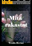Mitä rakastat (Finnish Edition)
