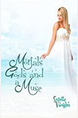 Mortals, Gods, and a Muse Kindle Edition