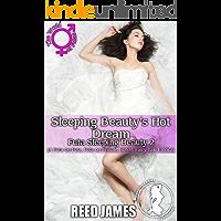 Sleeping Beauty's Hot Dream (Futa Sleeping Beauty 2): (A Futa-on-Futa, Futa-on-Female, BDSM, Fairy Tale Erotica) (English Edition)